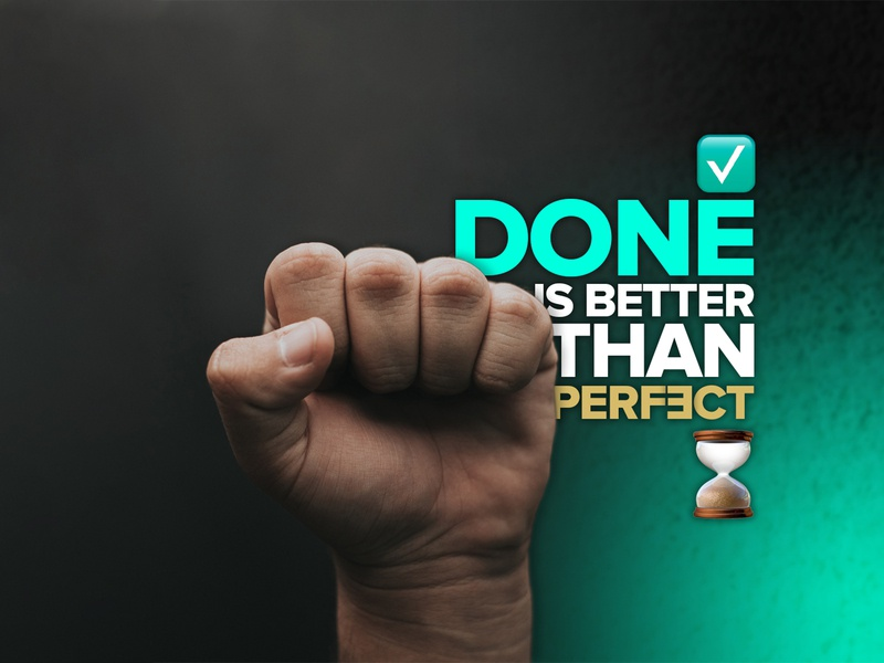 Done is better than perfect typography typographic gradient moody clever design hourglass powerful power fist black green teal motivational productive