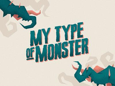 My Type of Monster type design font graphic design logo brand branding design typography typeface type vector minimal illustration character
