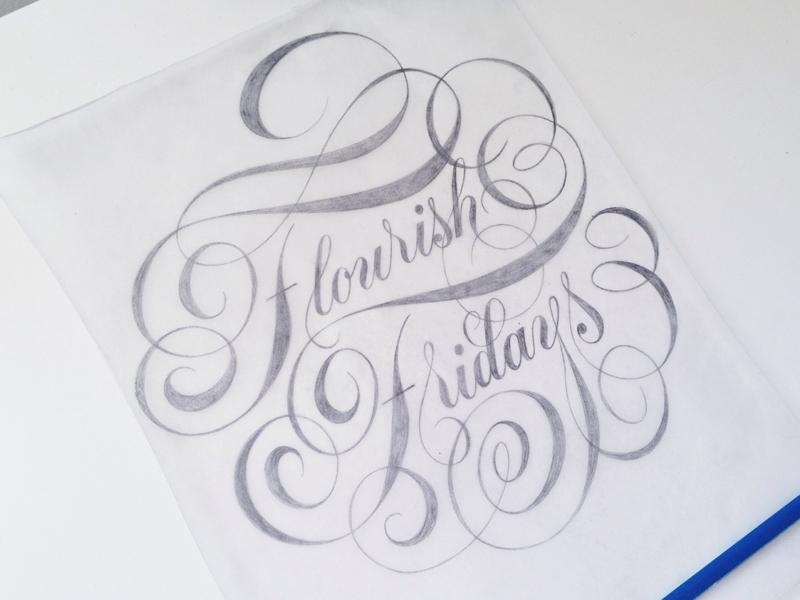 Flourish Fridays #4 lettering typography flourish fridays script pencil paper design