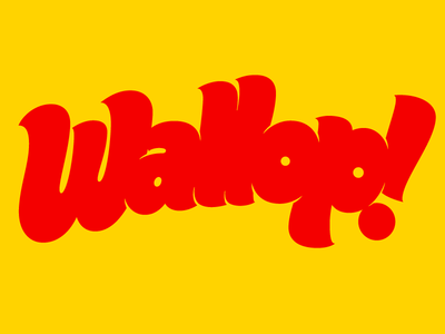Wallop! design quickie fun big typography lettering