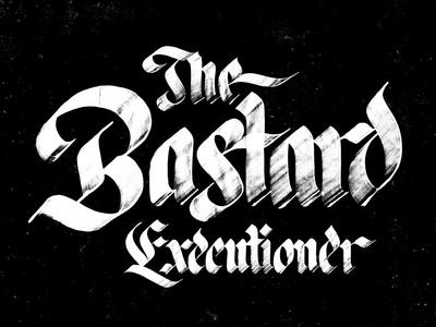 The Bastard Executioner (Unused #2) grunge distressed ink copic blackletter brush lettering