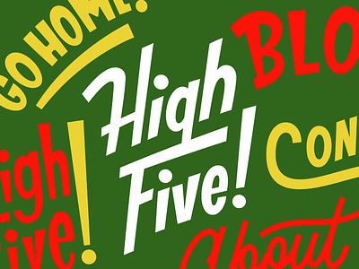 High Five blah more lettering lettering