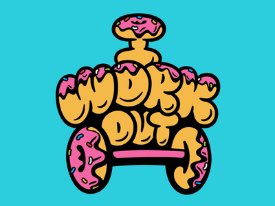 I Work Out rogie king sweets coffee donut doughnut illustration typography lettering