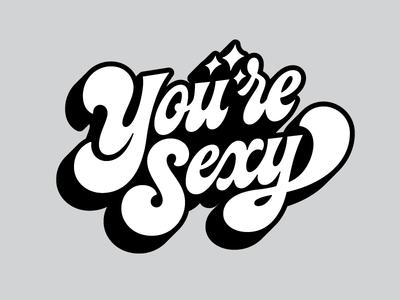 You're Sexy design product pin lapel sexy script porno seventies 70s lettering
