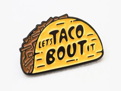 Lets Taco Bout It Enamel Pin