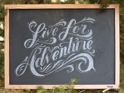 Live For Adventure lettering typography type letters filigree flourishes ligatures sketch process pen paper phraseology chalk board woods cabin time
