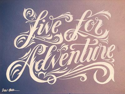 Live For Adventure is getting wild! design lettering chalk typography adventure living life live thrills ligatures filigree fancy ornate script inspiration cabin time cabin time