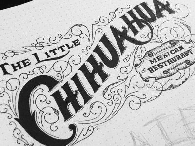The Little Chihuahua V.2 design typography illustration mexican food restaurant sketch serif banner ligature filigree flourish
