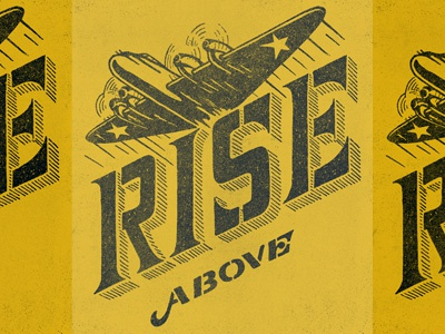Rise Above design typography lettering flight plane airplane aircraft war era vintage distressed