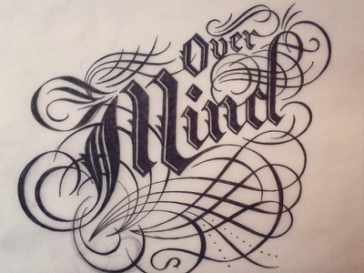 Over Mind design lettering typography creative gothic inspiration mind flourishes decorative ornate elaborate graphic word