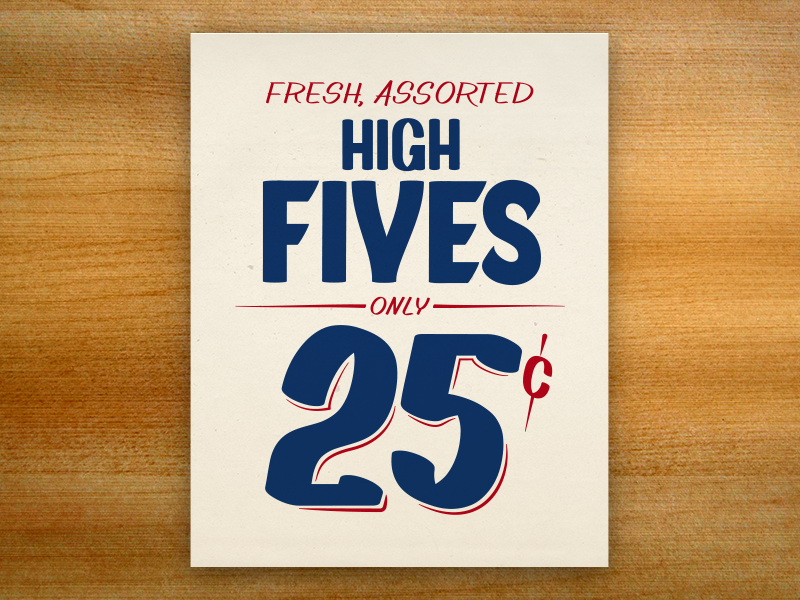 High Fives update type typography lettering screen print silkscreen poster print printmaking serigraph sign painting advertisement