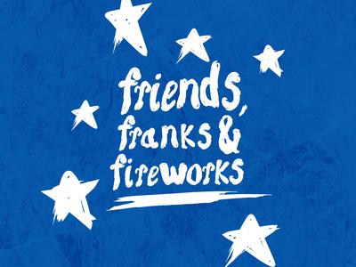 Friends, Franks & Fireworks