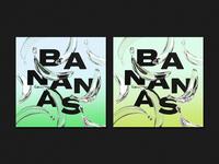 B A N A N A S