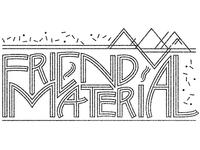 Friend Material