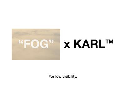 Fog by Karl
