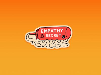 Empathy is our secret sauce swag graphic design graphicdesign mustard branding design bottle sticker illustration badge z1 sauce ketchup secret sauce empathy