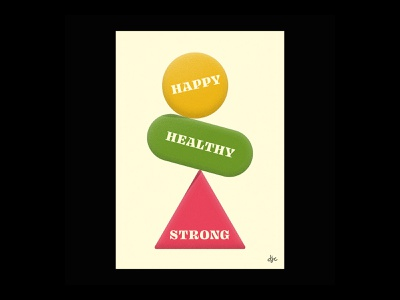 Daily Poster 02 - Happy, Healthy, Strong shapes typography graphic design graphics poster design poster strong healthy happy