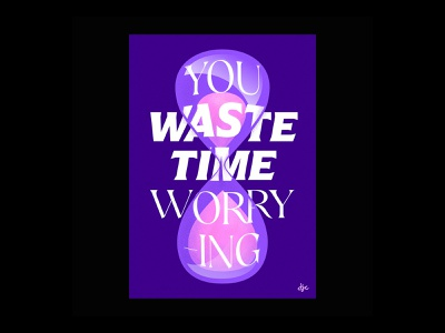 Daily Poster 4 - Worry poster design pink purple worry time hourglass typography design worrying