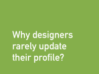 Why designers rarely update their profile?