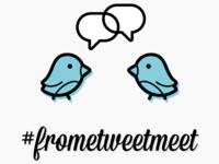 #frometweetmeet