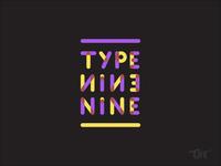 Type Nine NIne
