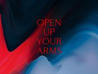 Open Up Your Arms // Origen
