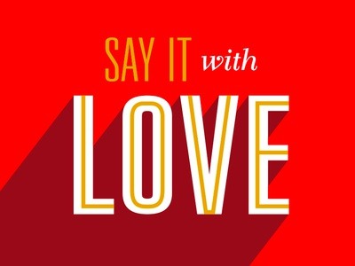 Say it with love