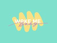 Wake Me Baby