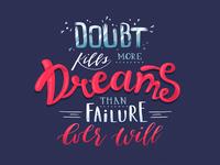 Lettering: Doubt Kills Dreams