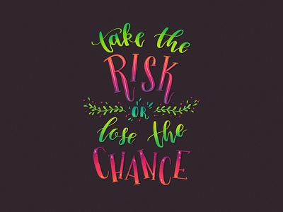 Lettering: Take the Risk typography quote procreate pro poster modern letters lettering ipad handlettering font calligraphy