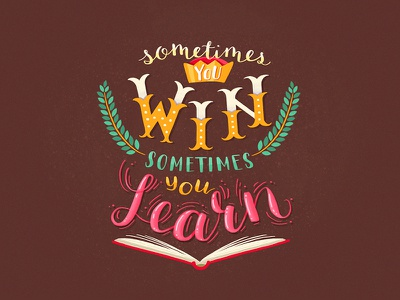 Lettering: Win & Learn poster pro ipad typography quote calligraphy modern handlettering lettering