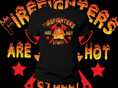 Firefighters Are Hot Stuff T-Shirt Design