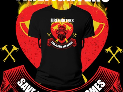 Firefighters Save Hearts And Homes T Shirt Design