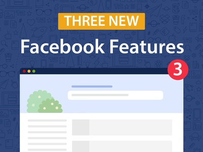 3 New Facebook Features