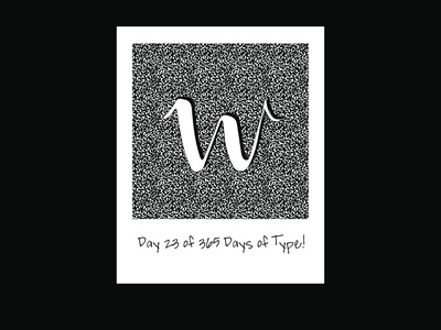 Day 23 of 365 Days of Type!