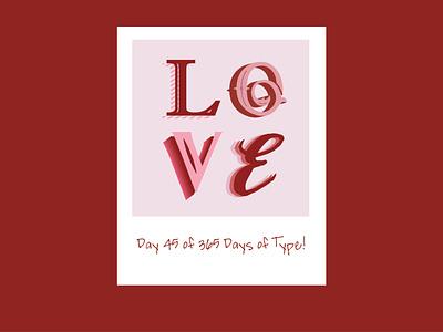 Day 45 of 365 Days of Type! designer type design type art valentines day love type adobe creative suite typedesign typography letterform adobecreativesuite 365daysoftype 365 vector design