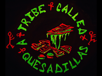 A Tribe Called Quesadillas