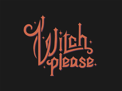 Witch Please hand lettered lettered hand lettering lettering bewitched witch witch please