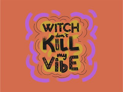 Witch Don't Kill My Vibe hand lettered lettered hand lettering lettering witch halloween
