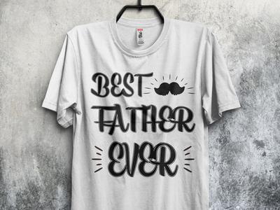 T Shirt Design l Best Father Ever