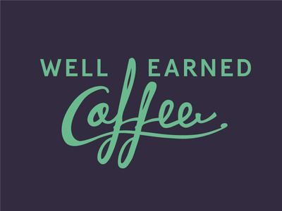 Well Earned Coffee
