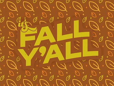 Instagram Post: It's Fall Y'all design adobe fall colors texturefabrik adobe photoshop adobe illustrator instagram graphic design autumn leaves autumn fall
