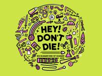Hey Don't Die T-Shirt Design