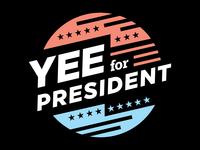 Yee for President