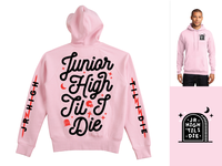 Jr High Til I Die Sweatshirt