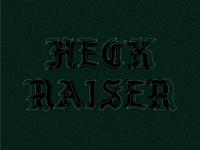 HECK RAISER