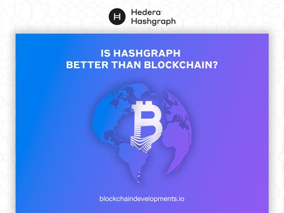 Is Hashgraph better than Blockchain?