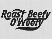 Roast Beefy O'Weefy