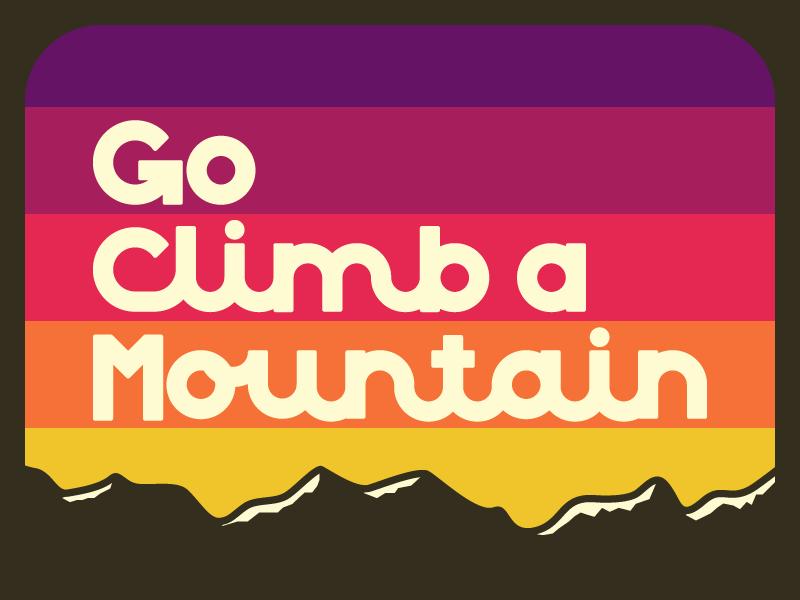 Go Climb a Mountain vector flat sunset typography mountain