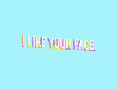 I like your face. branding heart valentines love pastel lettering typography vector design minimal